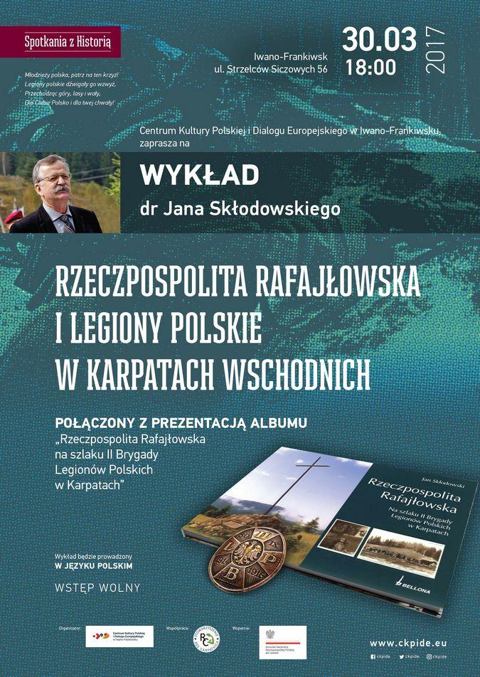 """Spotkanie """"Rzeczpospolita Rafajłowska i Legiony Polskie w Karpatach Wschodnich"""" w Iwano-Frankiwsku"""